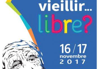 Vieillir… Libre ? 16 et 17 novembre 2017, au Palais des Congrès de Saint-Malo (35)